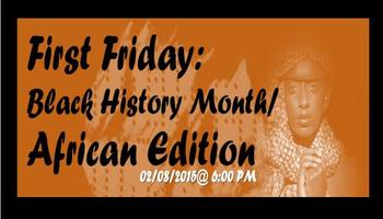 First Fridays: Black History Month Edition